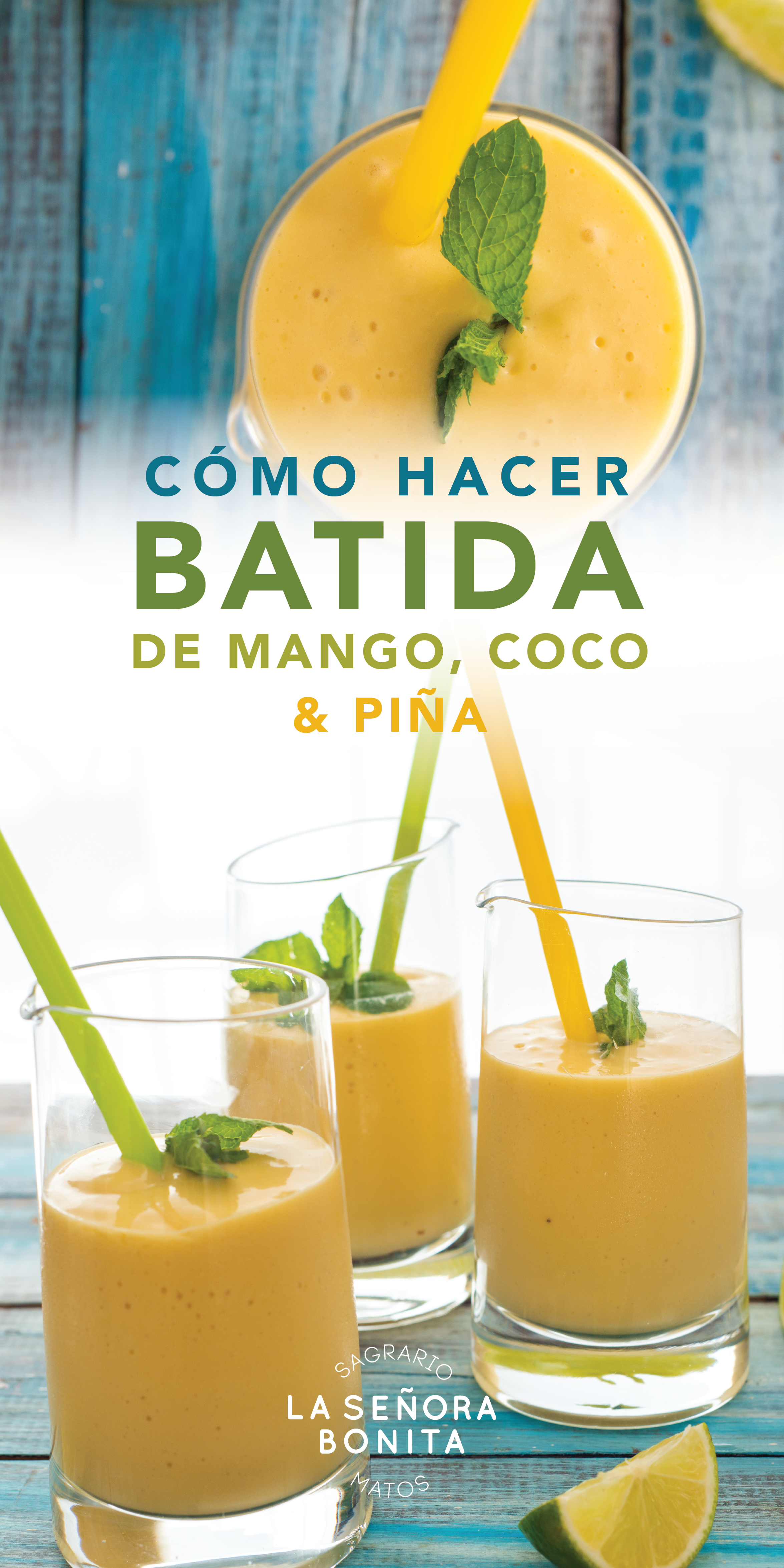 Batida de Mango, Piña y Coco/ Sagrario Matos